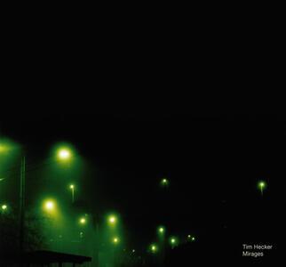 Mirages - Vinile LP di Tim Hecker