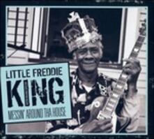 Messin' Around Tha House - CD Audio di Little Freddie King