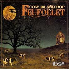 Cow Island Hop - CD Audio di Feufollet