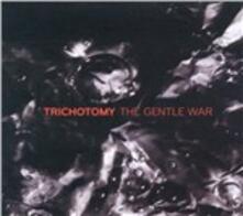 Gentle War - CD Audio di Trichotomy