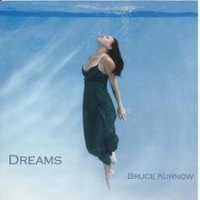 Dreams - CD Audio di Bruce Kurnow