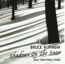 Shadows on the Snow - CD Audio di Bruce Kurnow
