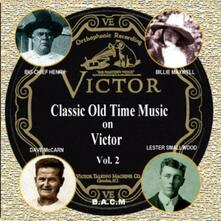 Classic Old Time Music on the Victor Label vol.2 - CD Audio