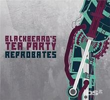 Reprobates - CD Audio di Blackbeard's Tea Party