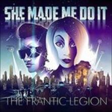 The Frantic Legion - CD Audio di She Made Me Do It