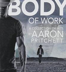 Body Of Work - CD Audio di Aaron Pritchett