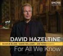 For All We Know - CD Audio di David Hazeltine