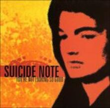 You're Not Looking So Good - CD Audio di Suicide Note