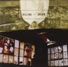 Killing the Dream - CD Audio di Killing the Dream