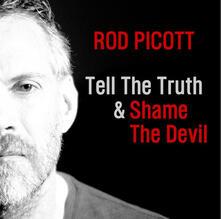 Tell the Truth & Shame... - CD Audio di Rod Picott