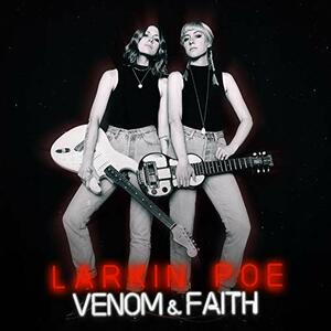 Venom & Faith - Vinile LP di Larkin Poe