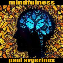 Mindfulness - CD Audio di Paul Avgerinos