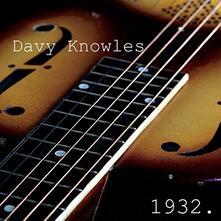 1932 - CD Audio di Davy Knowles