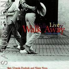 Saturation. Live - CD Audio di Walk Away