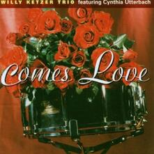 Comes Love - CD Audio di Willy Ketzer
