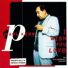 I Wish You Love - CD Audio di Paul Kuhn