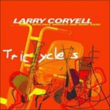 Tricycles - CD Audio di Larry Coryell