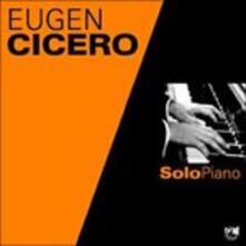 Solo Piano - CD Audio di Eugen Cicero