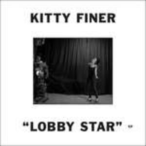 Lobby Star Ep - Vinile LP di Kitty Finer