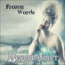 Frozen Words - CD Audio di Beyond Violet