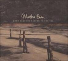 When Shadows Return to the Sea - CD Audio di Martha Bean