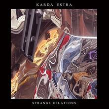 Strange Relations - CD Audio di Karda Estra