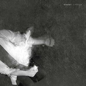 Untrue - Vinile LP di Sister