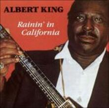 Rainin' in California - CD Audio di Albert King