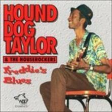 Freddie's Blues - CD Audio di Hound Dog Taylor