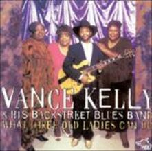 What 3 Old Ladies Can do - CD Audio di Vance Kelly