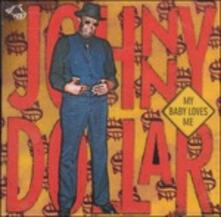 My Baby Loves me - CD Audio di Johnny Dollar