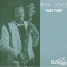 Hard Times - CD Audio di Nate Turner