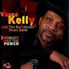 Nobody Has the Power - CD Audio di Vance Kelly