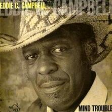 Mind Trouble - CD Audio di Eddie C. Campbell