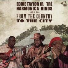 From the Country to the City - CD Audio di Eddie Taylor Jr.