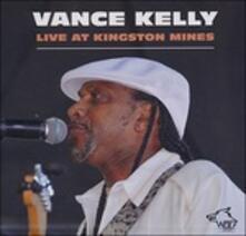 Live at Kingstone Mines - CD Audio di Vance Kelly