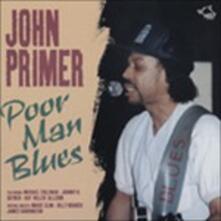 Poor Man Blues - CD Audio di John Primer