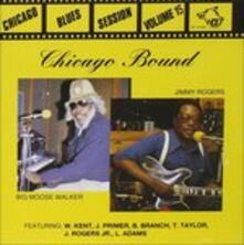Chicago Blues Sessions vol.15 - CD Audio di Jimmy Rogers,Big Moore Walker