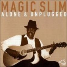Alone & Unplugged - CD Audio di Magic Slim
