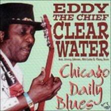 Chicago Daily Blues - CD Audio di Eddy Clearwater
