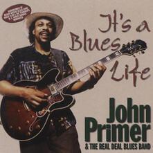 It's a Blues Life - CD Audio di John Primer