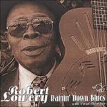 Rainin' Down Blues - CD Audio di Robert Lowery