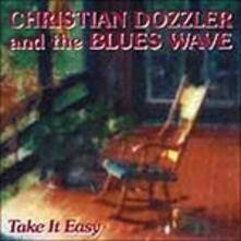 Take it Easy - CD Audio di Christian Dozzler,Blues Wave