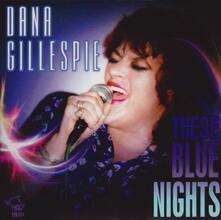 These Blue Nights - CD Audio di Dana Gillespie