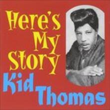 Here's My Story - CD Audio di Kid Thomas
