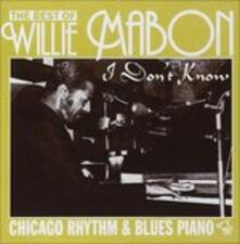 I Don't Know - CD Audio di Willie Mabon