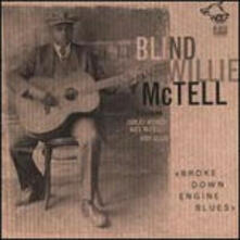 Broke Down Engine Blues - CD Audio di Blind Willie McTell