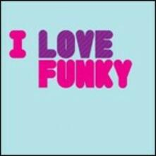 I Love Funky - CD Audio