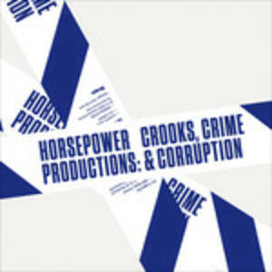 Crooks, Crime Corruption - Vinile LP di Horsepower Productions