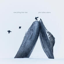 Everything That Rises - CD Audio di John Luther Adams